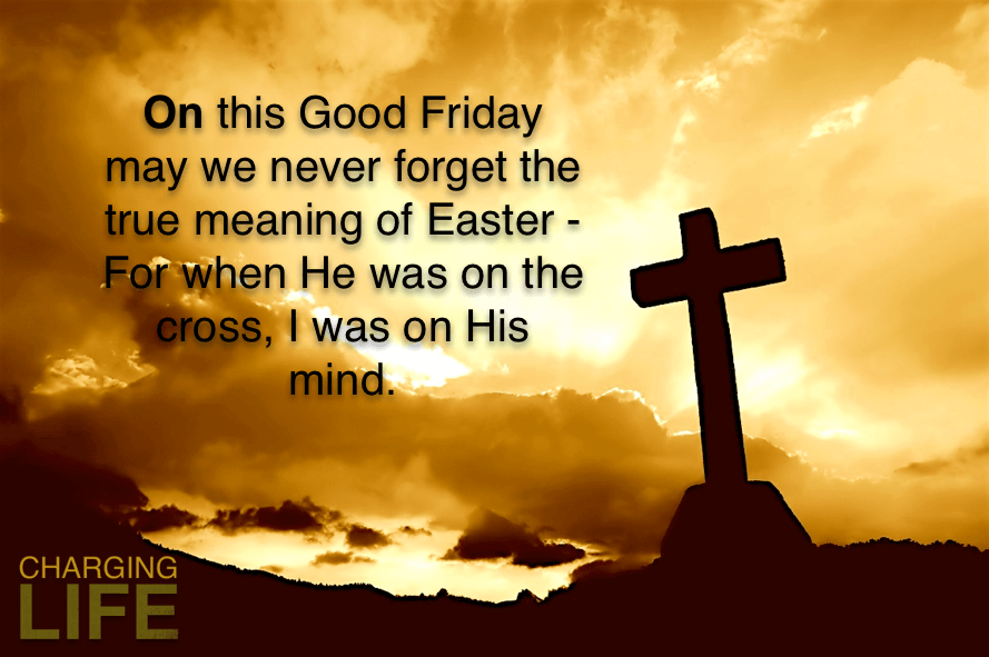Good Friday-It's not just another holiday…